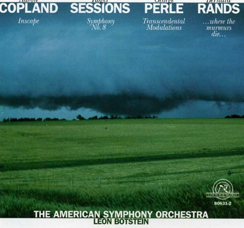 Music of Copland, Sessions, Perle, Rands  American Symphony Orchestra; Leon Botstein, cond.