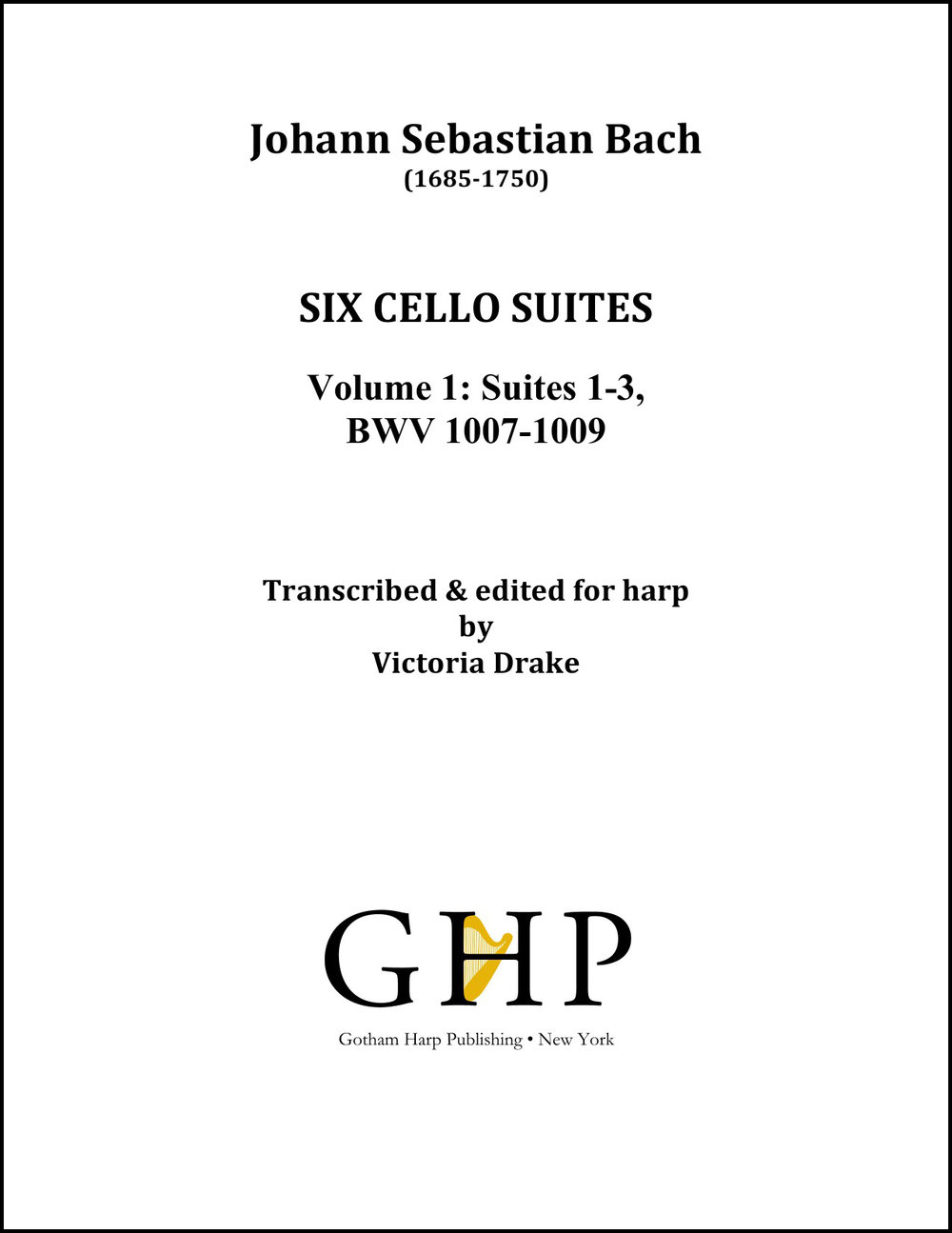 Bach Suites Sheet Music - All 6 of the Bach Cello Suites transcriptions for harp are available in 2 volumes from Gotham Harp Publishing. Click on image for purchase information.