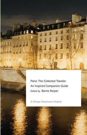 Paris: The Collected Traveler