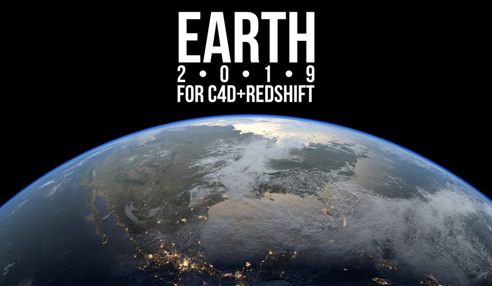 - EARTH 2019 for C4D + Redshift