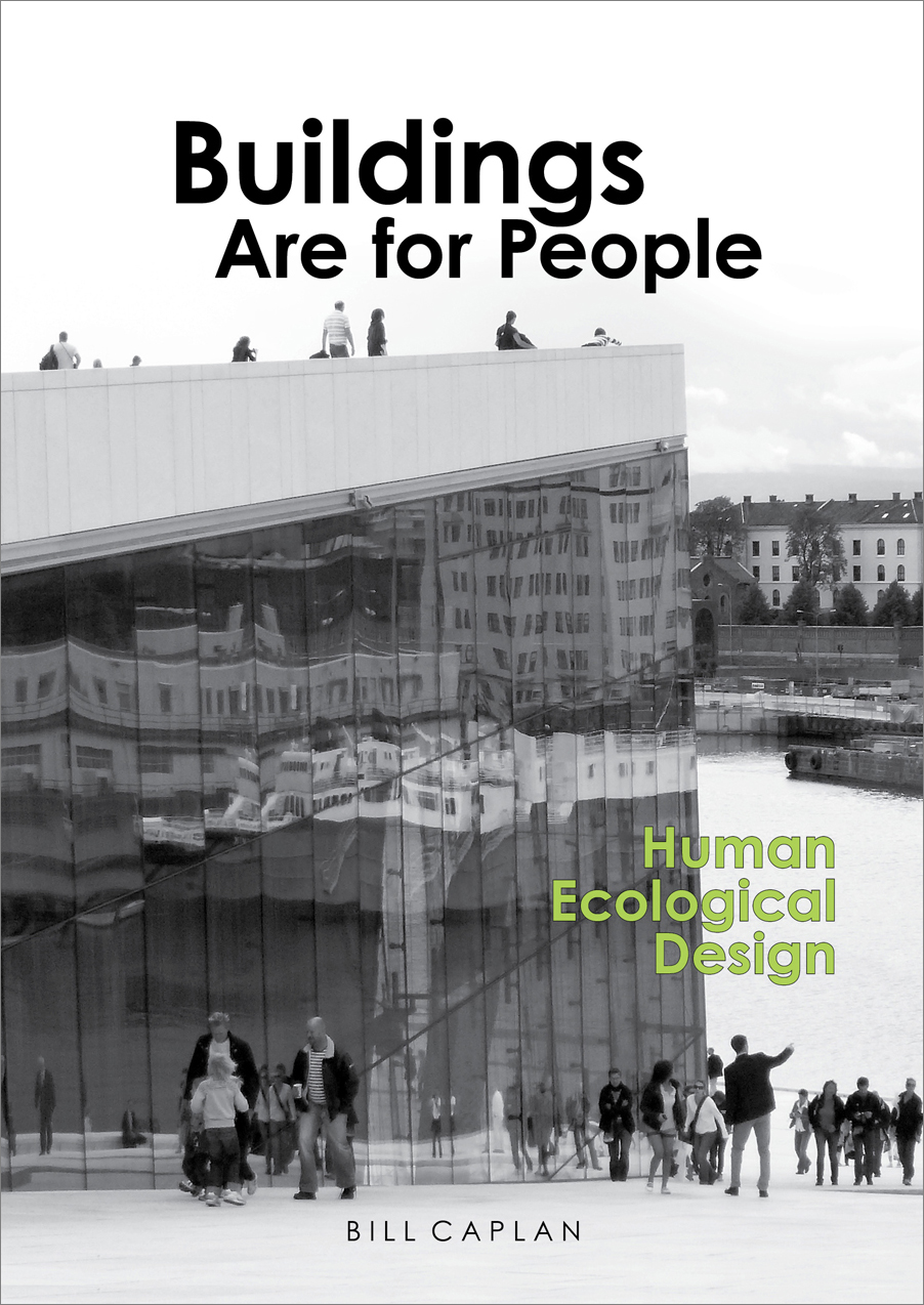 Another Bill Caplan Book - For Architects, Planners and anyone interested in architecture, Buildings Are for People is an eye-opener that enlightens the way we think about design. A great gift. IN STOCK FOR THE HOLIDAYS at Amazon.For more Info goto: buildings-are-for-people.com