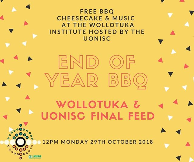 This is our last BBQ of the year, so come along and make it a good one! We will have vegetarian, vegan and gluten-free options available 🌱 BBQ will be in the Wollotuka Building, at 12pm-2pm, make sure you get in fast so you don't miss out! 🌻 Elders, special guests and people with dietary requirements eat first.🌻