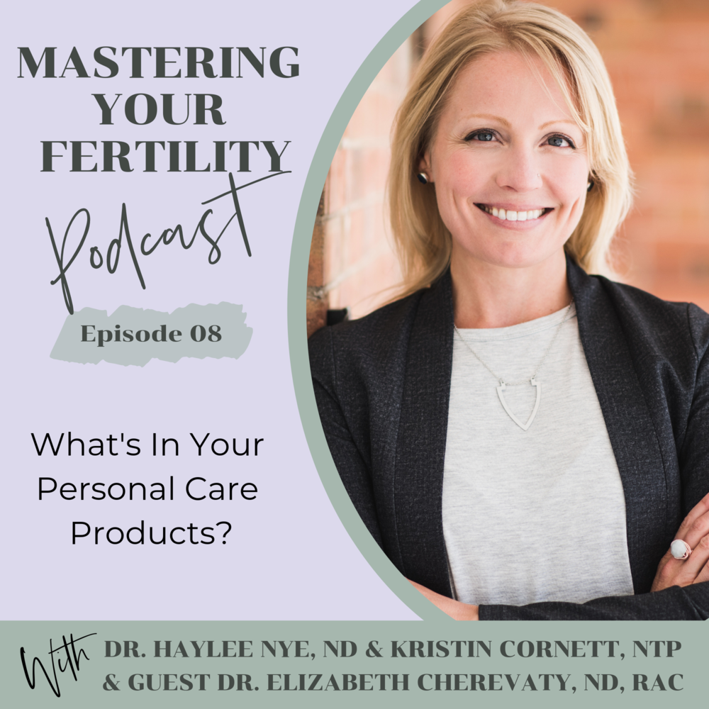 Mastering Your Fertility Episode 8 Whats in Your Personal Care Products.png
