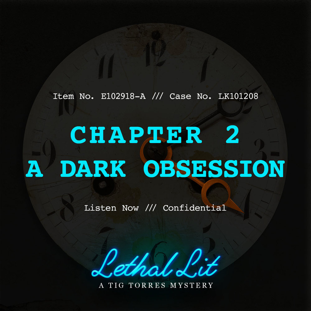 CHAPTER 2: A DARK OBSESSION   LINKS TO LISTEN:   IHeart  |  Apple    |  Spotify  |  Stitcher    |    Google