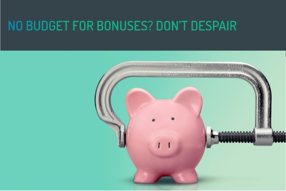 Managers and Leaders: No Budget for Bonuses, Don't Despair - September 2017 - Featured in Leadership
