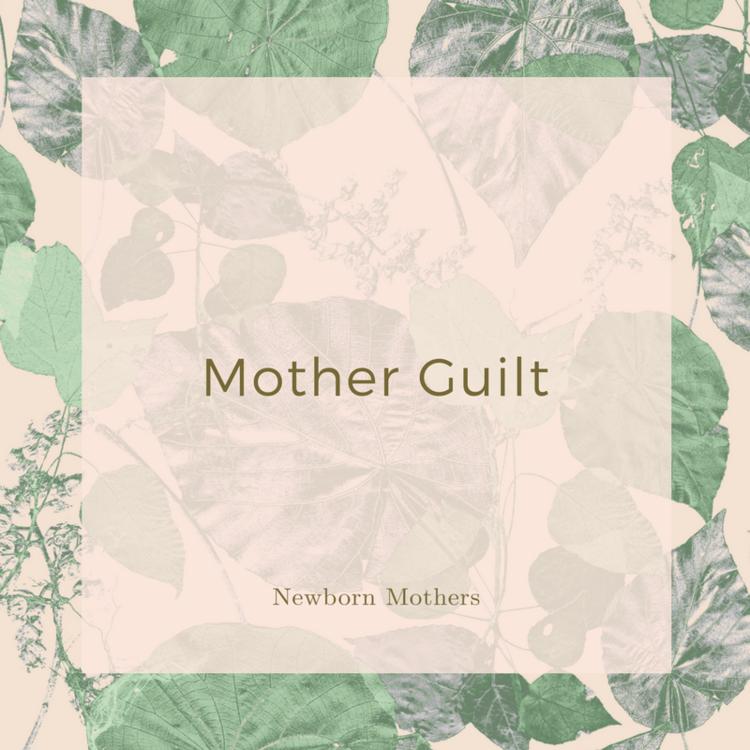 MOTHER GUILT.png