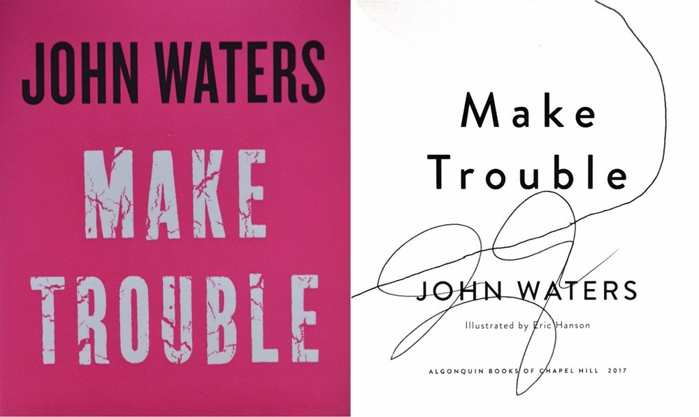 John-Waters-PERSONALLY-SIGNED-Make-Trouble-1st-1st-HC.jpg