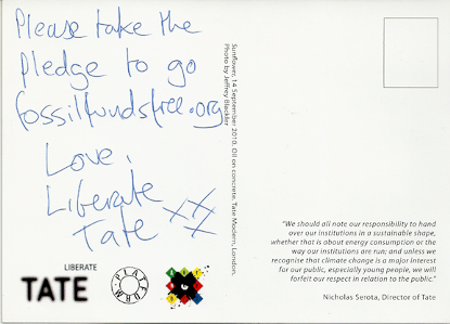 """""""Please take the pledge to go fossilfundsfree.org Love, Liberate Tate XXX"""", Liberate Tate ,scan of postcard distributed at Alabama Song, 2016"""
