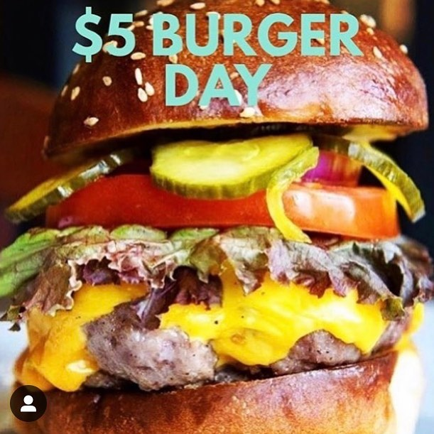 It's $5 burger day!  In the bar at Table 3! Every Wednesday (bar only, dine-in only)😘😘😘😘