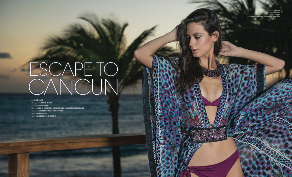 Escaple To Cancun - photographed by Andrew Werner for Resident Magazine May 2017, pages 1&2 .png