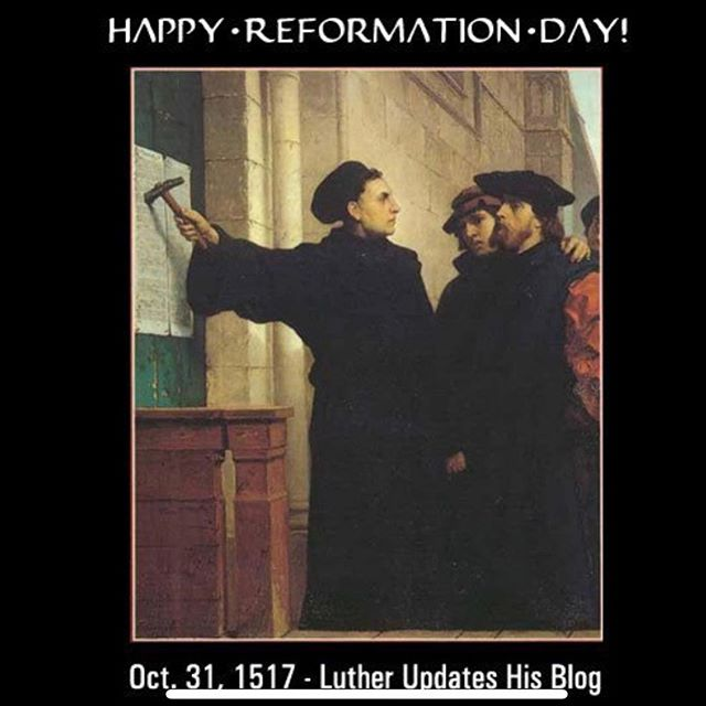 Happy Reformation Day! October 31, 1517 - October 31, 2018. Martin Luther posts his 95 theses to the door of the church in Wittenberg, Germany which began the Protestant Reformation.