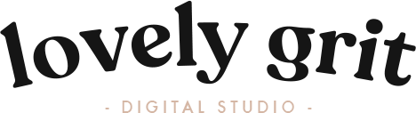 Lovely Grit Studio ~ Brand Design ~ Website Design ~ Digital Marketing
