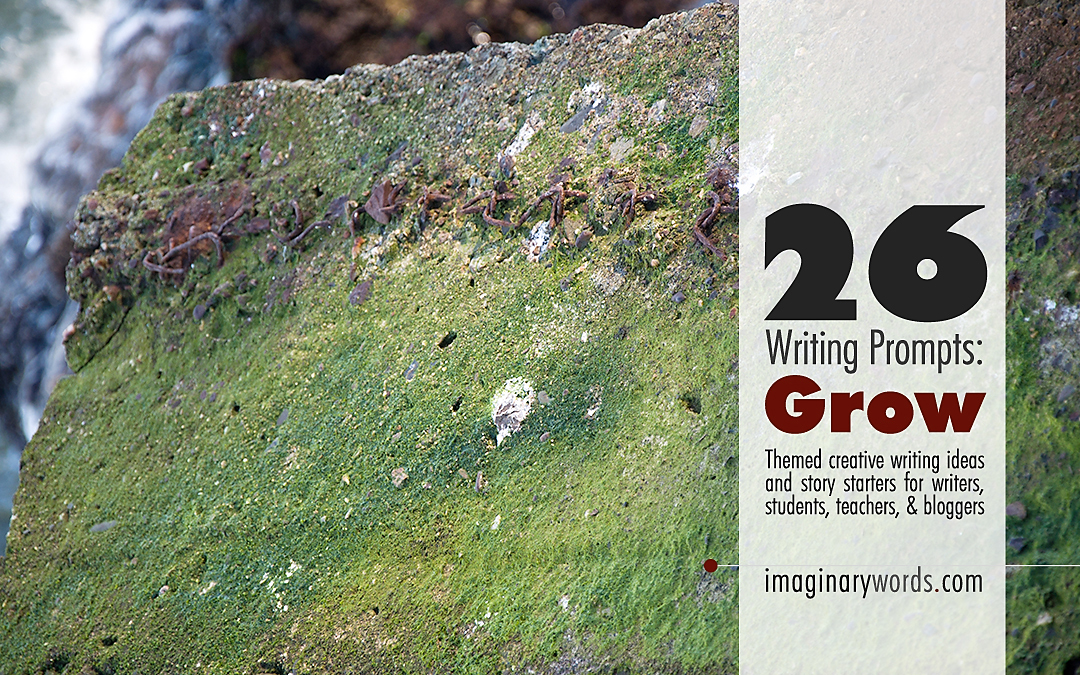 Writing Prompts: Grow