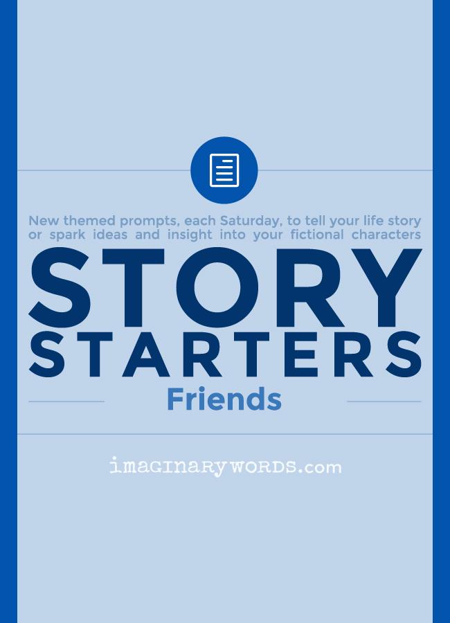 Story Starters: Friends