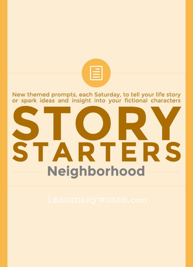 Story Starters: Neighborhood