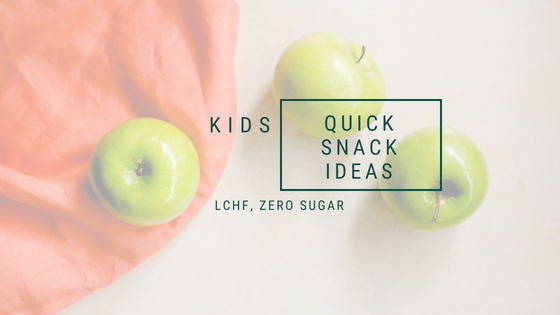 Kids, Quick & easy snack ideas, LCHF Zero sugar, A life lead simply, www.alifeleadsimply (1).png