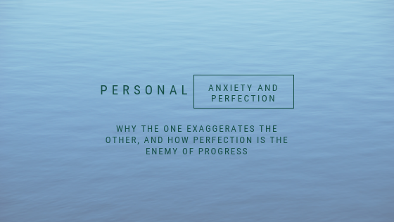 Personal, Anxiety and perfection, A life lead simply, www.alifeleadsimply.com.png