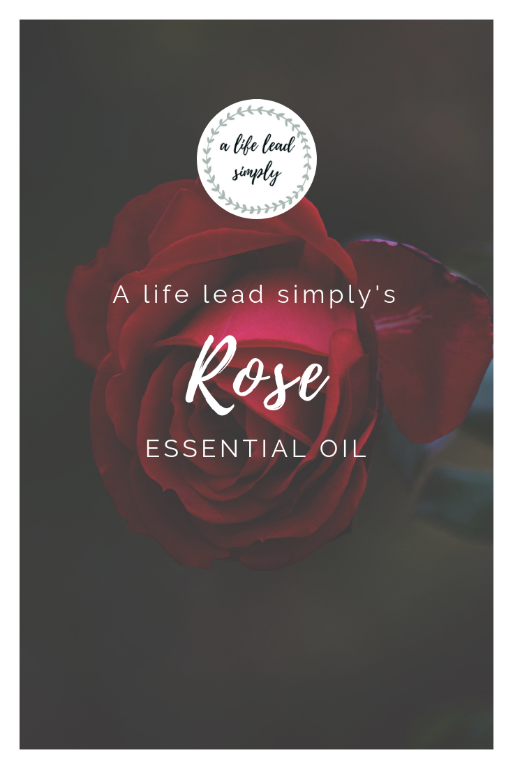 Essential oils, Rose, A life lead simply, www.alifeleadsimply (5).png