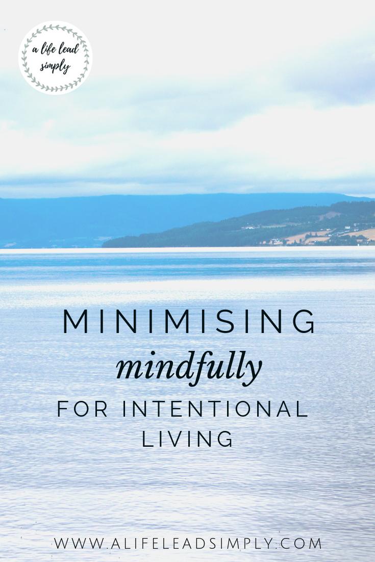 Mindful living, minimising, A life lead simply, simple life #simple #minimalist #mindfulness #intentionalliving #intentional #simplify #simplelife (6).png
