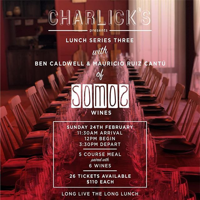 CHARLICK'S•LUNCH•SERIES•THREE!  Our chef @blake_d will be throwing up some of the best local produce, next to the finest drops from @somoswines 🍷! 🎟www.charlicks.com🎟