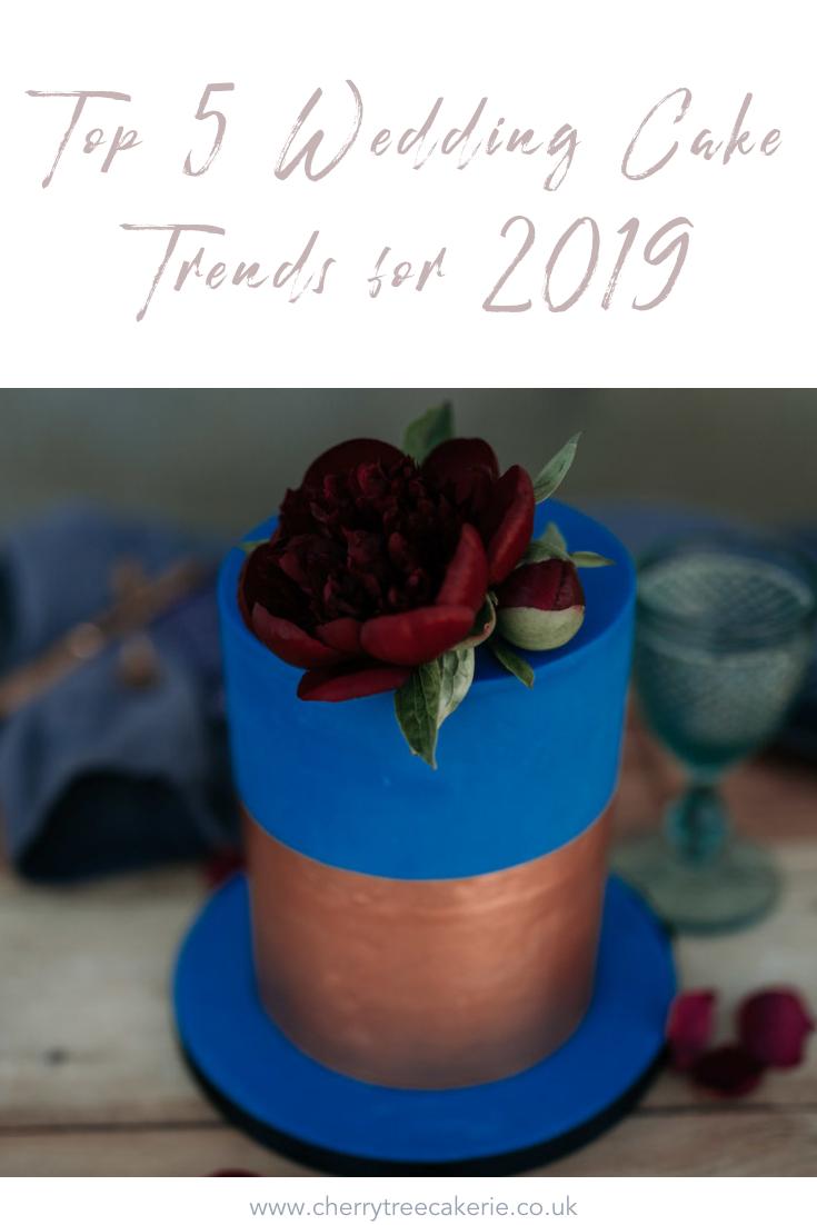 Top 5 wedding cake trends for 2019 — Cherry Tree Cakerie