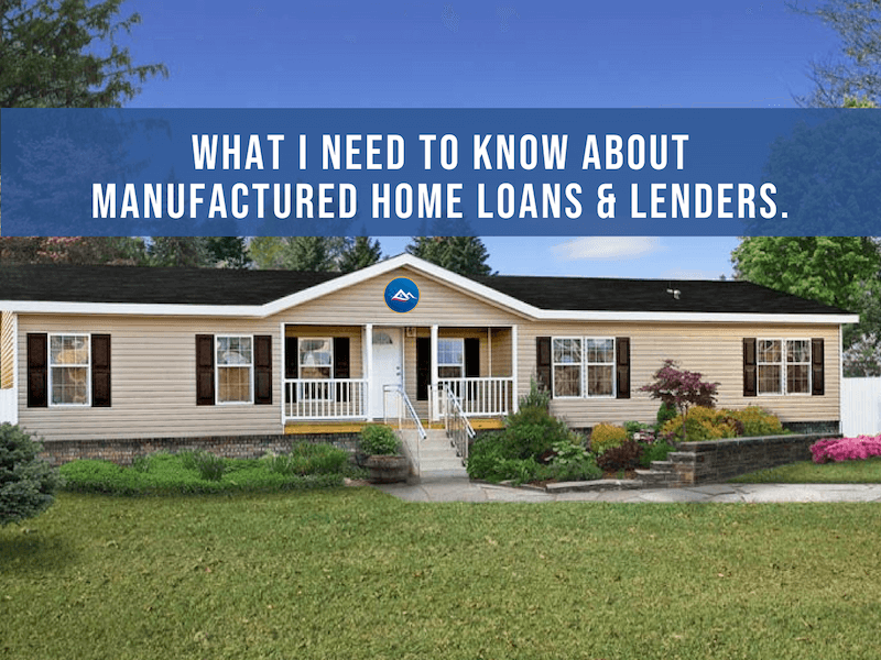 What you need to know about Manufactured Home Loans, and how to get in contact with direct manufactured home loan lenders.