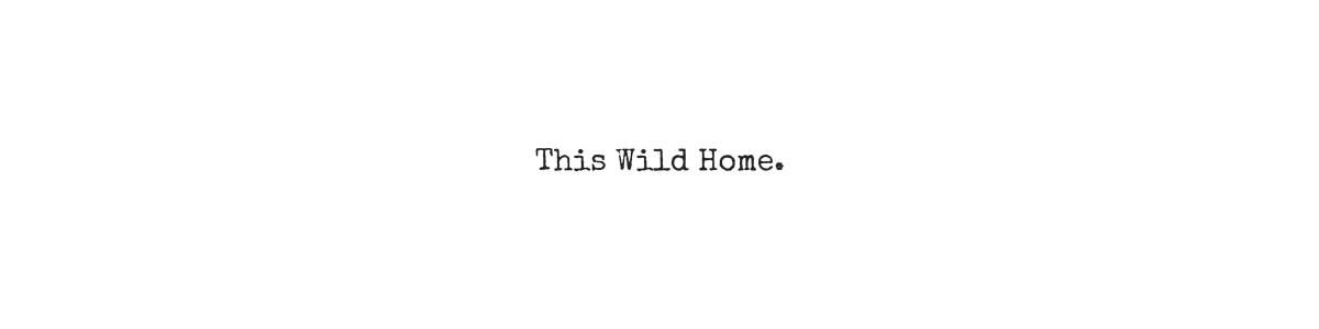 This Wild Home