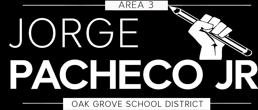 Jorge Pacheco Jr. for Oak Grove School Board