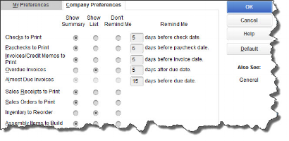 QuickBooks comes with default settings for      Reminders   , but you can enter your own    Preferences    here.