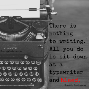 There is nothing to writing. All you have to do is sit down at a typrwriter and bleed.