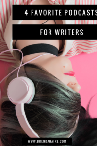 4 Favorite Podcasts for Writers