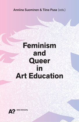Queer Migrations: The Case of an LGBT Cafe / Queers with out Borders , Published in Feminism and Queer in Art Education (2018). To purchase book visit  Aalto Books .