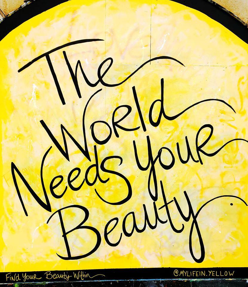 the world needs your beaut.jpg