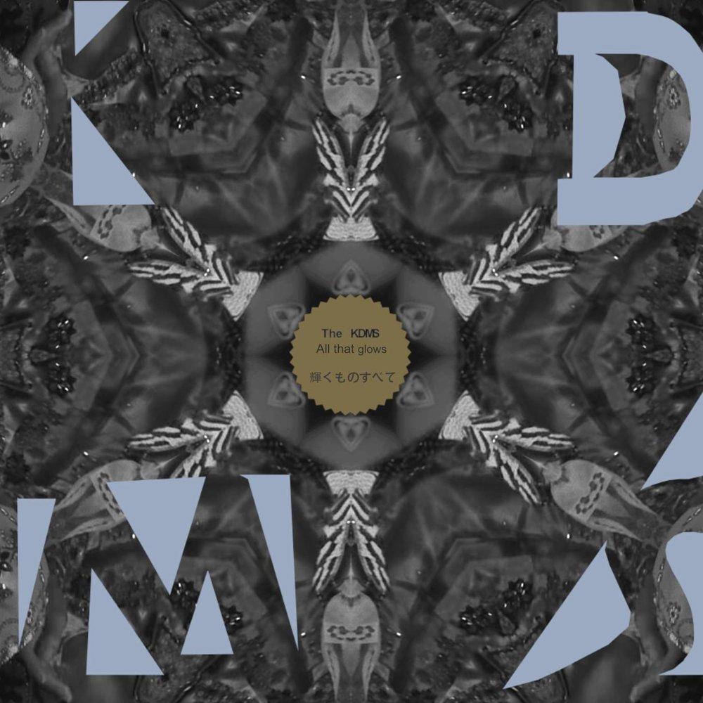 The KDMS feat. Kurt Maloo - All That Glows