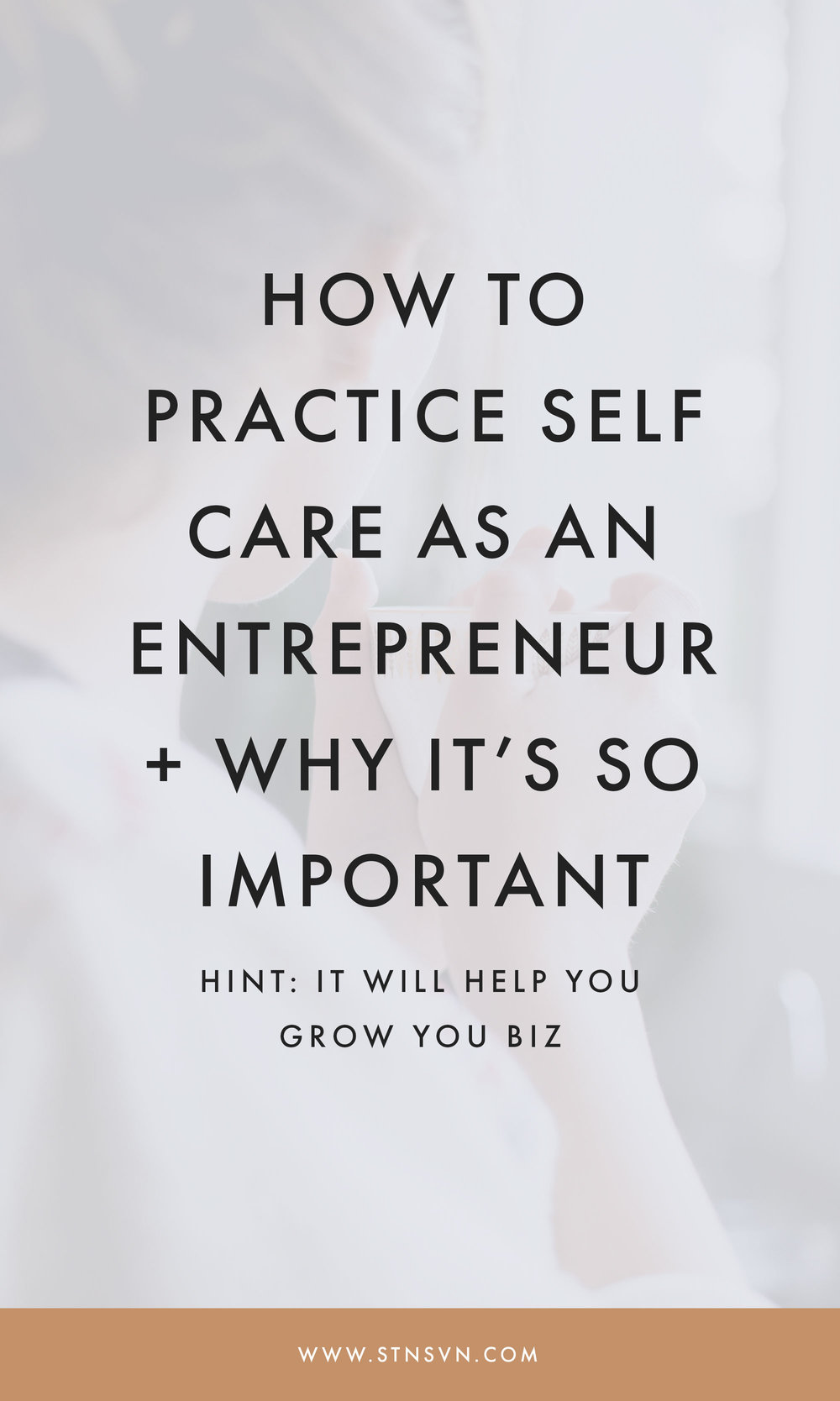 How to Practice Self-Care as an Entrepreneur.jpeg