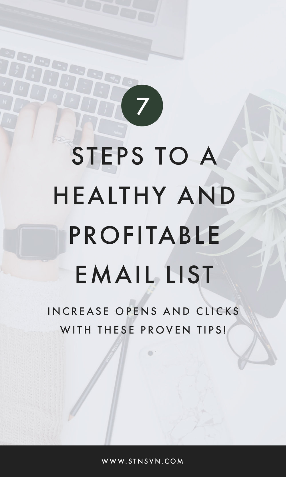 7 steps to a healthy and profitable email list station seven