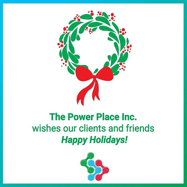 Well wishes from The Power Place Inc. family to yours.  Happy Holidays!