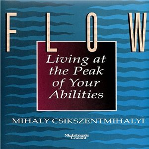 Flow: Living at the Peak of your Abilities  by Mihaly Csikszentmihalyi
