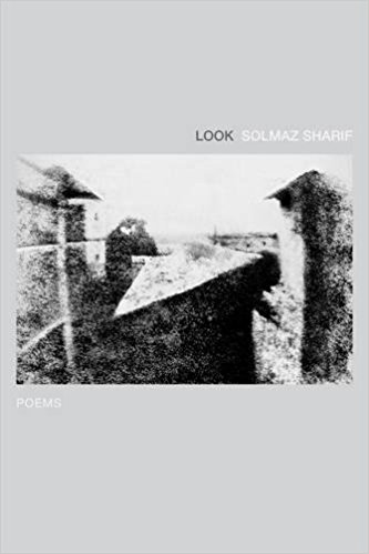 LOOK  - Poems by Solmaz Sharif