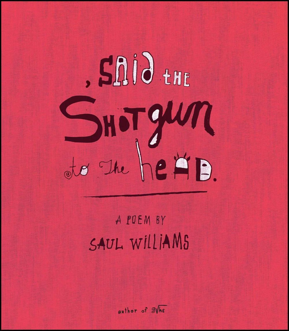 Said the Shotgun to the Head  - a poem by Saul Williams