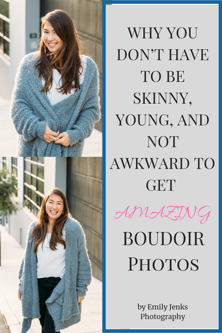 WHY YOU DON'T HAVE TO BE SKINNY, YOUNG, AND NOT AWKWARD TO GET AMAZING BOUDOIR PICTURES1 (1).png