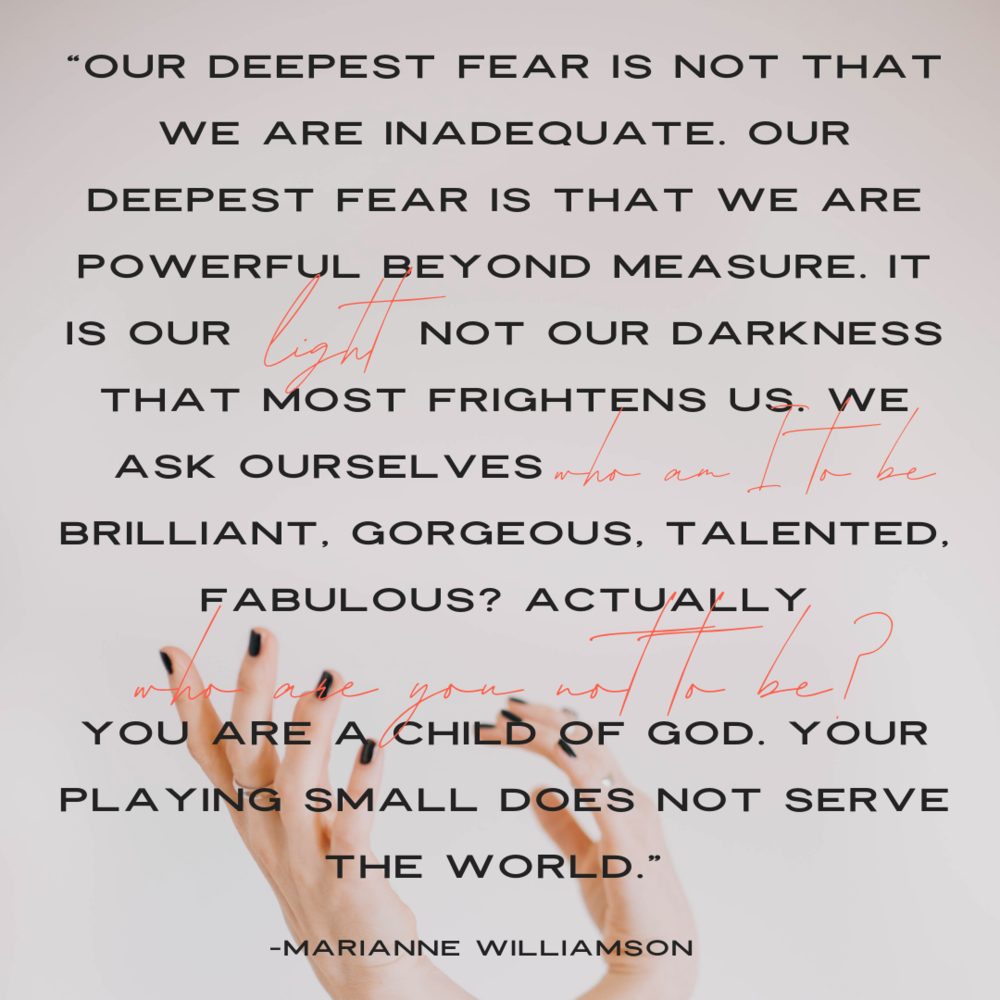 """""""Our deepest fear is not that we are inadequate. Our deepest fear is that we are powerful beyond measure. It is our light, not our darkness that most frightens us. We ask ourselves, Who am I to be brilliant, gorgeous, talented, fabulous? Actually, who are younotto be? You are a child of God. Your playing small does not serve the world.""""⠀"""