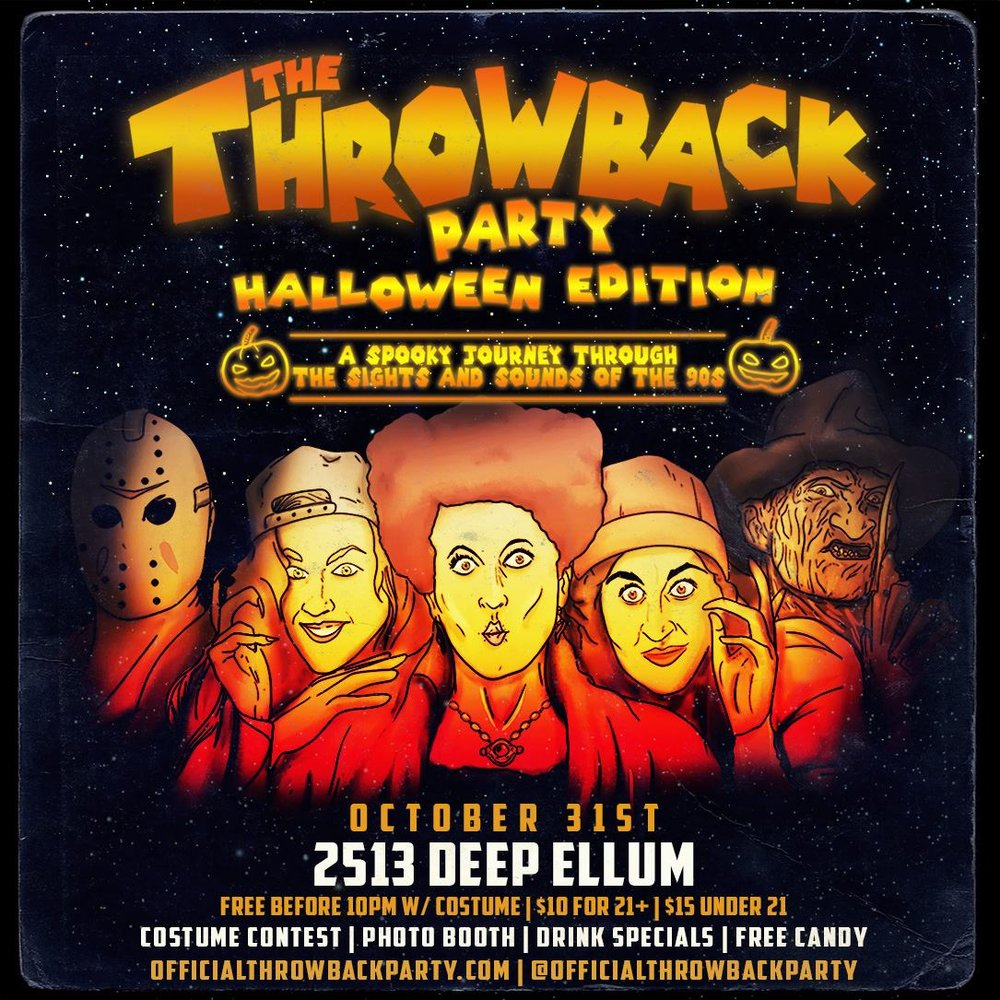 The Throwback Party: Halloween Edition | 2513 Deep Ellum 10/31 - '90s kids won't want to miss this totally bangin' Throwback 90s Halloween Party put on at 2513 Main Street. This event starts at 9 PM on Halloween night and goes all the way until 2 AM. Free event photos along with '90s-themed decor and old school music will send you back to the time of AIM, Milky pens and Blockbuster, and '90s costumes are encouraged.
