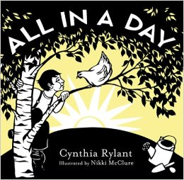 *All in a Day, by Cynthia Rylant, Illustrated by Nikki McClure