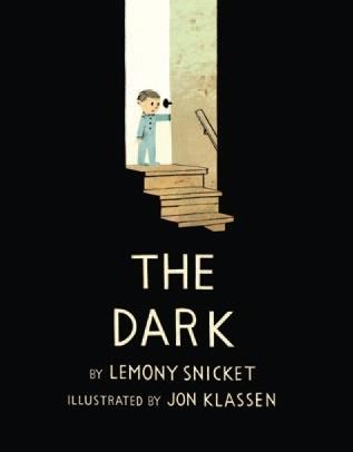The Dark, by Lemony Snicket, pictures by Jon Klassen