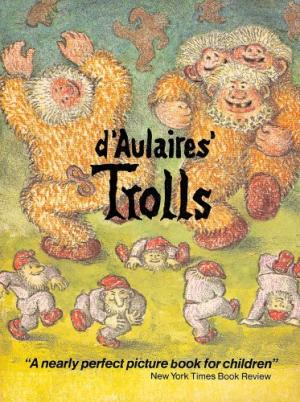 *d'Aulaires Trolls, by Ingri and Edgar d'Aulaire