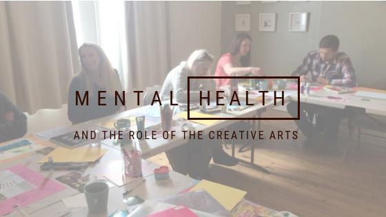 mental health & the creative arts