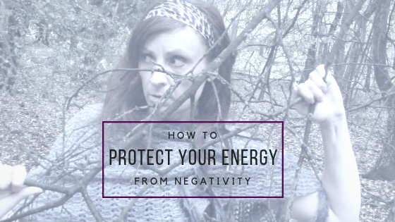 blog-how to protect your energy from negativity