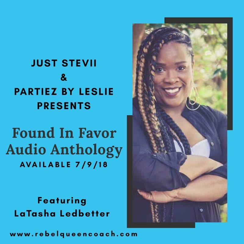 Found in favor - Available 7/9/18, this phenomenal compilation of stories is like none other. The stories of these women will be available in mp3 and compact disc!LaTasha Ledbetter is one of the featured speakers and she speaks on finding the Favor and Peace of God.Investment: $15