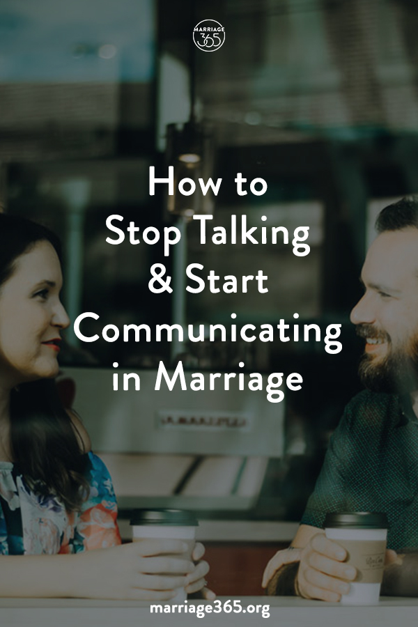marriage365-stop-talking-start-communicating.jpg